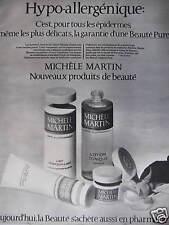 PUBLICITÉ MICHELE MARTIN NOUVEAUX PRODUITS DE BEAUTÉ HYPO ALLERGÉNIQUE