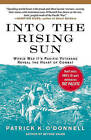 Into the Rising Sun: World War II's Pacific Veterans Reveal the Heart of Combat by Patrick K O'Donnell (Paperback / softback, 2010)