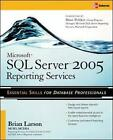Microsoft SQL Server 2005 Reporting Services by Brian Larson (Paperback, 2006)