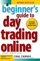 A Beginner`s Guide To Day Trading Online (2nd Edition) By Toni Turner, (paperbac on sale