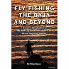 Fly Fishing the Baja and Beyond by Mike Rieser (Paperback / softback, 2011)