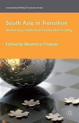 South Asia in Transition: Democracy, Political Economy and Security (Internation
