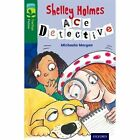 Oxford Reading Tree Treetops Fiction: Level 12 More Pack A: Shelley Holmes Ace Detective by Michaela Morgan (Paperback, 2014)
