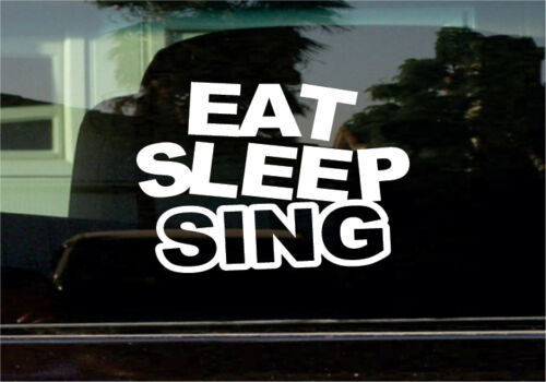 EAT SLEEP SING VINYL STICKER