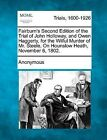 Fairburn's Second Edition of the Trial of John Holloway, and Owen Haggerty, for the Wilful Murder of Mr. Steele, on Hounslow Heath, November 6, 1802. by Anonymous (Paperback / softback, 2012)
