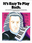 Easy to Play Bach by Daniel Scott (Paperback, 2000)