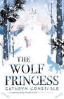 The Wolf Princess by Cathryn Constable (Paperback, 2015)