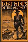 Lost Mines of the Old West by Howard D Clark (Paperback / softback, 2012)