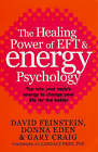 The Healing Power of EFT and Energy Psychology: Revolutionary Methods for Dramatic Personal Change by Gary Craig, David Feinstein, Donna Eden (Paperback, 2006)
