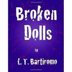 Broken Dolls by L T Bartiromo (Paperback / softback, 2013)