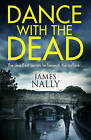 Dance With the Dead: A PC Donal Lynch Thriller by James Nally (Paperback, 2016)