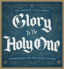 Glory to the Holy One: Sacred Music for the People of God by R C Sproul (CD-Audio, 2015)