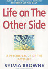Life on the Other Side: A Psychic's Tour of the Afterlife by Sylvia Browne (Paperback, 2000)