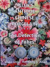 """New Book: """"Allen's Antique Chinese Porcelain"""" ***The Detection of Fakes***"""