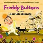 Freddy Buttons and the Horrible Hornets by Fiona Dillon (Paperback, 2015)