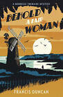 Behold a Fair Woman by Francis Duncan (Paperback, 2016)