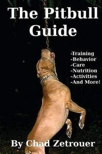 Pitbull Guide : Learn Training, Behavior, Nutrition, Care and Fun Activities,...