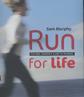 1 of 1 - Run for Life: The Real Woman's Guide to Running, Murphy, Sam, New Book
