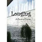 Longing a Book of Poems by Rahim Choudhary (Paperback / softback, 2014)