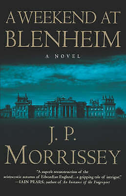 1 of 1 - USED (VG) A Weekend at Blenheim: A Novel by J. P. Morrissey