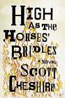 High as the Horses' Bridles by Scott Cheshire (Hardback, 2014)
