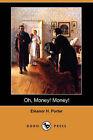 Oh, Money! Money! (Dodo Press) by Eleanor H Porter (Paperback / softback, 2007)