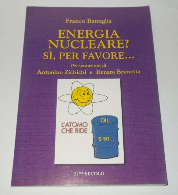 ENERGIA NUCLEARE? SI, PER FAVORE... FRANCO BATTAGLIA ZICHICI BRUNETTA