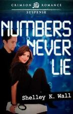 Numbers Never Lie by Shelley K. Wall (2012, Paperback)