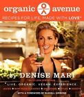 Organic Avenue: Recipes for Life, Made with LOVE* by Denise Mari (Hardback, 2014)