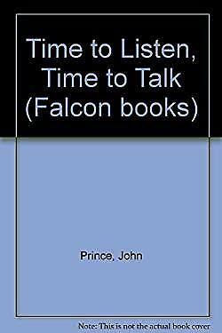 Time to Listen, Time to Talk by Prince, John, Prince, Moyra