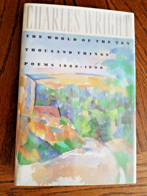 SIGNED: WORLD OF TEN THOUSAND THINGS: POEMS 1980-1990 Charles Wright HCDJ1st/1st