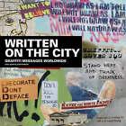 Written on the City: Graffiti Messages Worldwide by Josh Kamler, Axel Albin (Hardback, 2008)