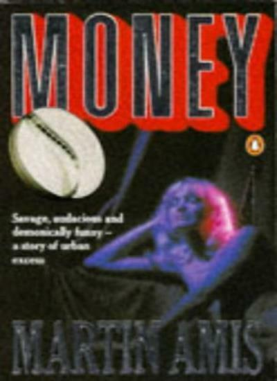 Money: A Suicide Note By Martin Amis. 9780140077155