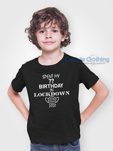 Spent My 4th 5th 6th 7th CUSTOM Birthday in Lockdown Funny Kids Unisex T-Shirt