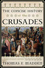 The Concise History of the Crusades by Thomas F. Madden (Paperback, 2013)