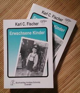 Erwachsene Kinder - Biografie - Kind im 2. Weltkrieg - Karl C. Fischer - Egestorf, Deutschland - Erwachsene Kinder - Biografie - Kind im 2. Weltkrieg - Karl C. Fischer - Egestorf, Deutschland