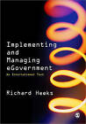 Implementing and Managing eGovernment: An International Text by Richard Heeks (Paperback, 2005)