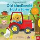Old MacDonald Had a Farm: Sing Along with Me! by Nosy Crow (Board book, 2016)