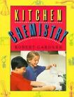 Robert Gardner's Science Activity Bks.: Kitchen Chemistry : Science Experiments to Do at Home by Robert Gardner (1989, Paperback)