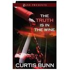 The Truth Is in the Wine : A Novel by Curtis Bunn (2013, Paperback)
