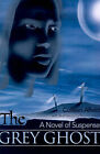 The Grey Ghost: A Novel of Suspense by Colleen Affeld (Paperback / softback, 2000)