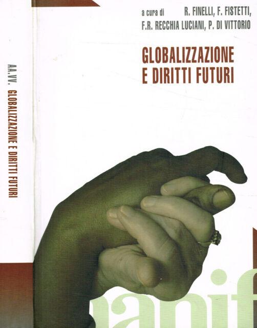 Globalizzazione e diritti futuri. . Aa.Vv.. 2004. .