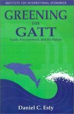 Greening the GATT: Trade, Environment, and the Future Esty, Daniel C. Paperback