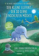 R*14.11.2016 Der kleine Elefant, der so gerne einschlafen möchte v. C-J F Ehrlin