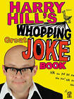 Harry Hill's Whopping Great Joke Book by Harry Hill (Paperback, 2008)