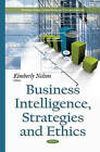 Business Intelligence, Strategies and Ethics by Nova Science Publishers Inc (Hardback, 2015)