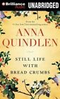 Still Life with Bread Crumbs by Anna Quindlen (CD-Audio, 2014)