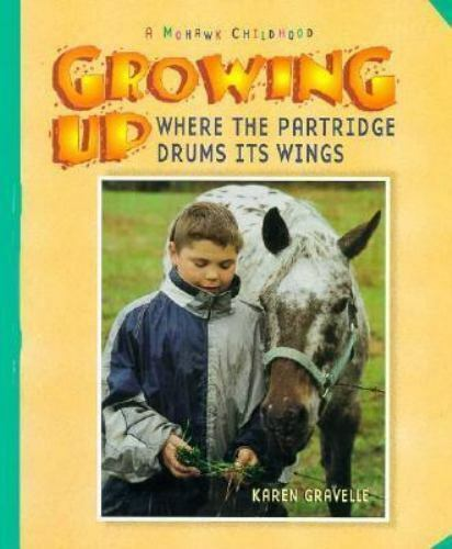 Growing up Where the Partridge Drums Its Wings by Karen Gravelle; Steve Poole