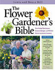 The Flower Gardener's Bible by Nancy Hill, Lewis Hill (Paperback, 2003)