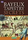 Bayeux Tapestry Secrets - English by Bob Mealing, Pitkin Publishing (Paperback, 2010)